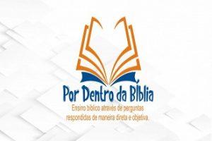 Por Dentro da Bíblia - Ensino bíblico através de perguntas respondidas de maneira direta e objetiva.